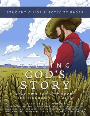 Telling God's Story, Year Two: The Kingdom of Heaven: Student Guide & Activity Pages