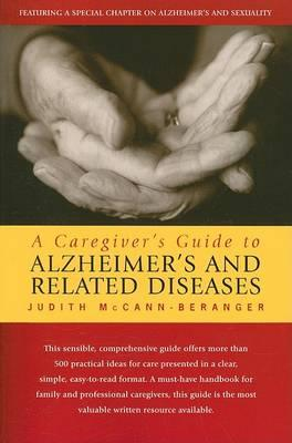 A Caregiver's Guide to Alzheimer's and Related Diseases