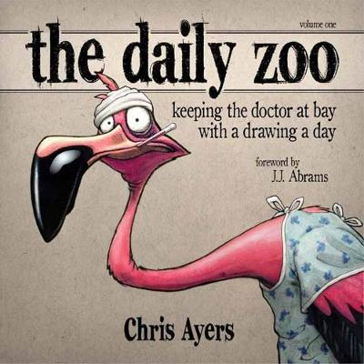 The Daily Zoo: Keeping the Doctor at Bay with a Drawing a Day: Keeping the doctor at bay with a drawing a day