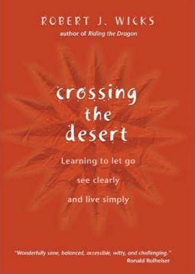 Crossing the Desert  Learning to Let Go, See Clearly and Live Simply