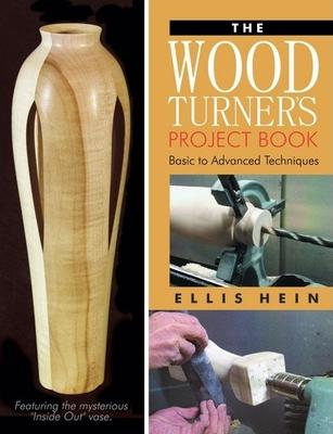 Woodturner's Project Book : Basic to Advanced Techniques