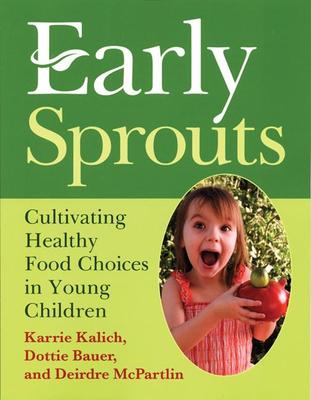 a review of early sprouts establishing healthy food choices for young children an article by kalich  In response to concerns about children's eating behaviors, the colorado nutrition network developed and tested food friends--making new foods fun for kids.