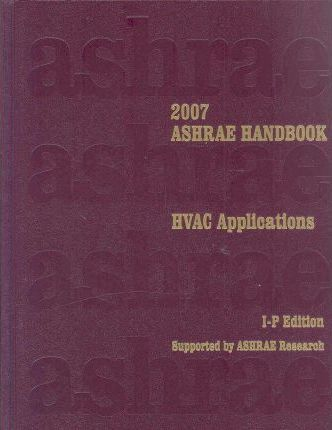 2007 Ashrae Handbook - Heating, Ventilating, and Air-conditioning Applications Inch-pound Edition