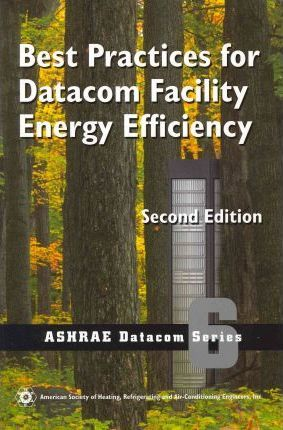 Best Practices for Datacom Facility Energy Efficiency