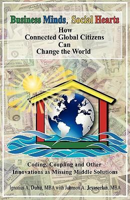 Business Minds, Social Hearts : How Connected Global Citizens Can Change the World