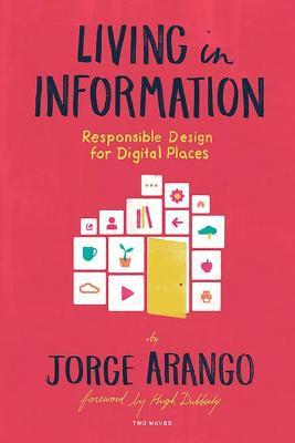Living in Information : Responsible Design for Digital Places