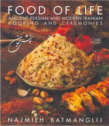 Food of Life -- 25th Anniversary Edition : Ancient Persian & Modern Iranian Cooking & Ceremonies