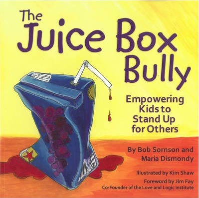 The Juice Box Bully : Empowering Kids to Stand Up for Others
