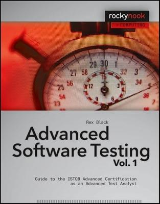 Advanced Software Testing: Guide to the ISTQB Advanced Certification as an Advanced Test Analyst v. 1