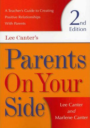 Parents on Your Side: A Teacher's Guide to Creating Positive Relationships with Parents