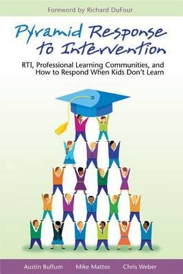 Pyramid Response to Intervention : RTI, Professional Learning Communities, and How to Respond When Kids Don't Learn