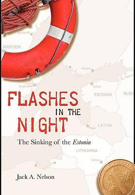Flashes in the Night : The Sinking of the Estonia