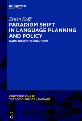 paradigm shift in language planning and policy koffi ettien