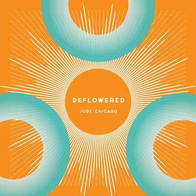 Judy Chicago - Deflowered