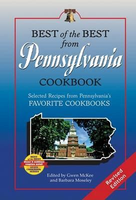 Best of the Best from Pennsylvania Cookbook  Selected Recipes from Pennsylvania's Favorite Cookbooks