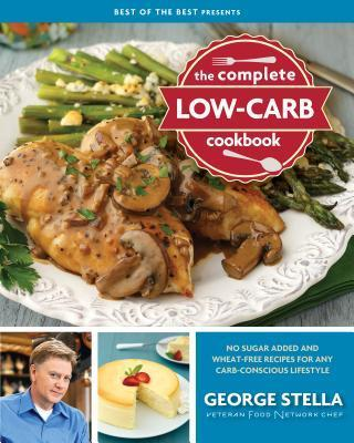 The Complete Low-Carb Cookbook - George Stella