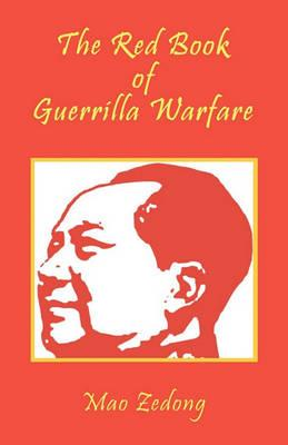 the red book of guerrilla warfare mao zedong  the red book of guerrilla warfare
