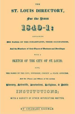 The St. Louis Directory for the Years 1840-1