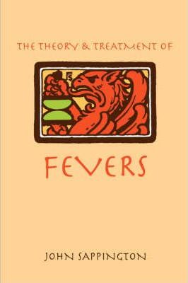 The Theory and Treatment of Fevers