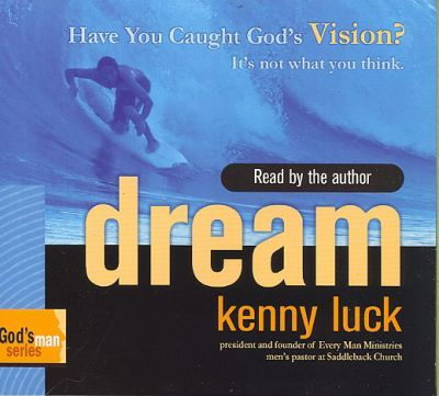 Dream  Have You Caught Gods Vision? Its Not What You Think.