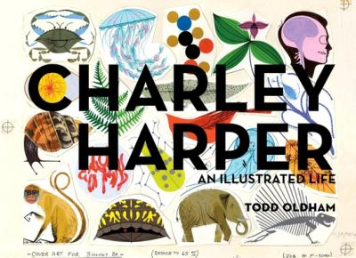 Charley Harper an Illustrated Life