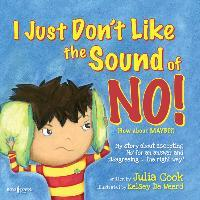I Just Don't Like the Sound of No!