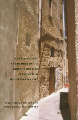 Architecture and Memory of the Minority Quarter in the Muslim Mediterranean City