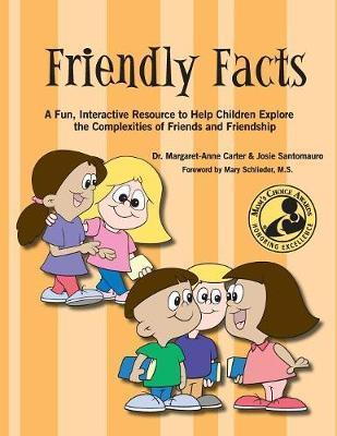 Friendly Facts : A Fun, Practical, Interactive Resource to Help Children Explore the Complexities of Friends and Friendship