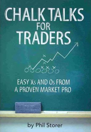 Chalk Talks for Traders: Easy X's and O's from a Proven Market Pro