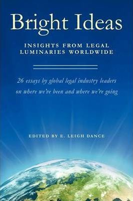 Bright Ideas  Insights from Legal Luminaries Worldwide
