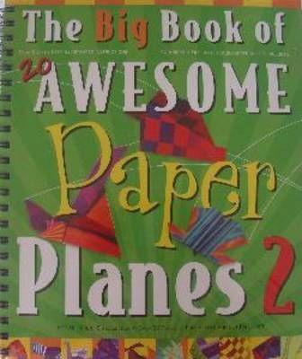 The Big Book of 20 Awesome Paper Planes 2