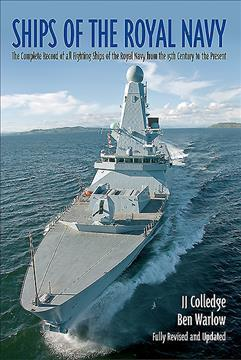 Ships of the Royal Navy : A Complete Record of All Fighting Ships of the Royal Navy from the 15th Century to the Present