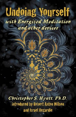 Undoing Yourself With Energized Meditation & Other Devices