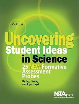 Uncovering Student Ideas in Science, Volume 4