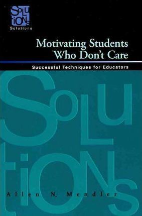 Stopping the Buck: The Teacher's Role in Student Motivation
