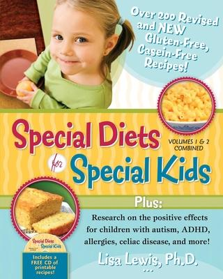 Special Diets for Special Kids : Volumes 1 and 2 Combined