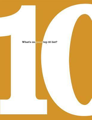 10 : What's on Your Top 10 List?