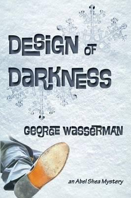 Design of Darkness  An Abel Shea Mystery