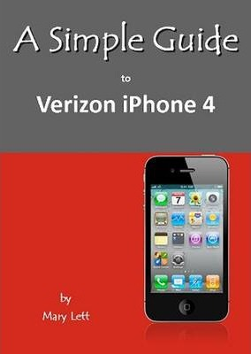 a simple guide to verizon iphone 4 mary m lett 9781935462453 rh bookdepository com iPhone Repair Verizon iPhone No Sim Card