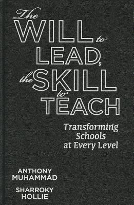 The Will to Lead, the Skill to Teach : Anthony Muhammad