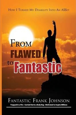 From Flawed to Fantastic