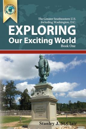 Exploring Our Exciting World Book One  Greater Southeastern United States Including Washington, DC