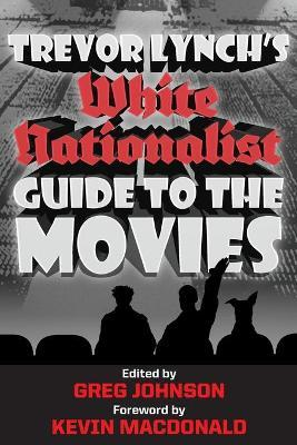 Trevor Lynch's White Nationalist Guide to the Movies