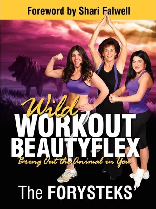 Wild Workout Beautyflex : Bring Out the Animal in You – The Forysteks'