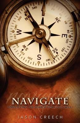 Navigate  Simplifying the Search for God's Will