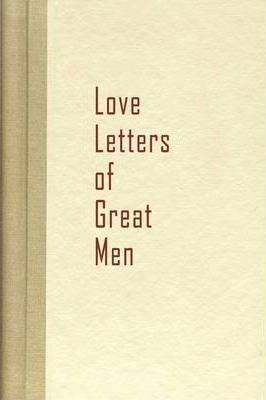 Love Letters Of Great Men Becon Hill 9781936136100