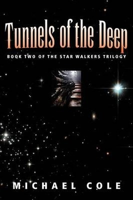 Tunnels of the Deep  Book 2 of the Star Walkers Trilogy