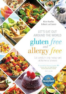 Let's Eat Out Around the World Gluten Free and Allergy Free : Eat Safely in Any Restaurant at Home or Abroad