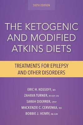 The Ketogenic and Modified Atkins Diets : Treatments for Epilepsy and Other Disorders