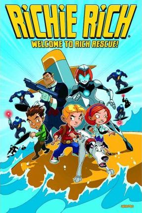 Richie Rich: Welcome to Rich Rescue Volume 1